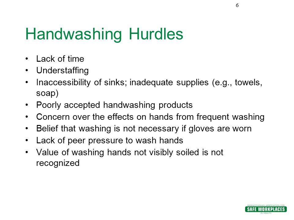 Handwashing Hurdles Lack of time Understaffing