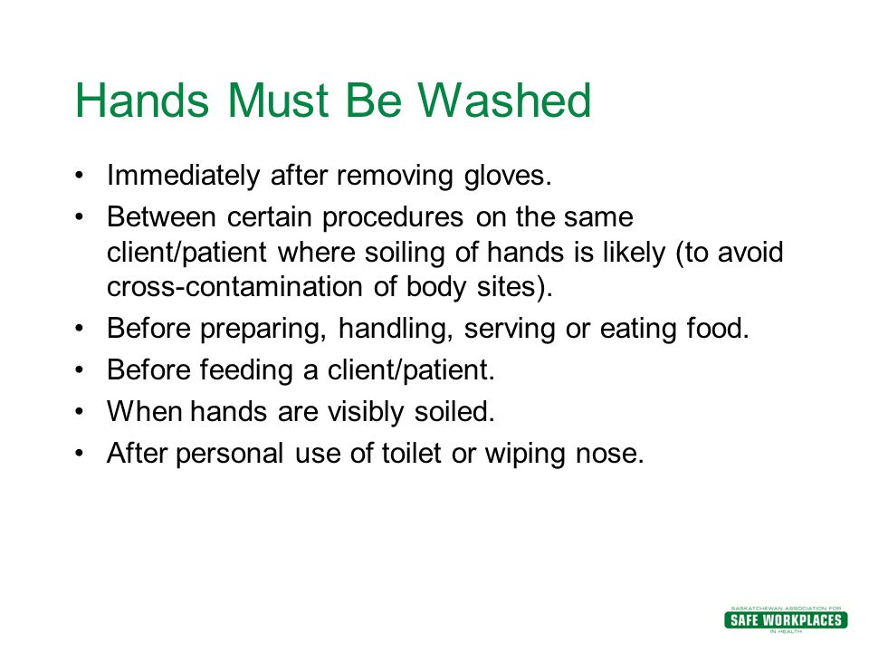 Hands Must Be Washed Immediately after removing gloves.