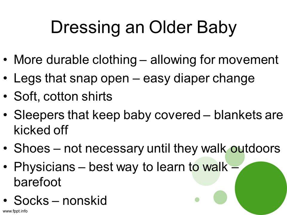 Dressing an Older Baby More durable clothing – allowing for movement