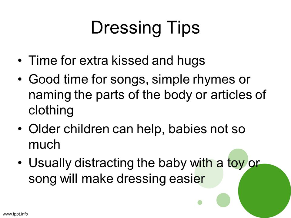 Dressing Tips Time for extra kissed and hugs