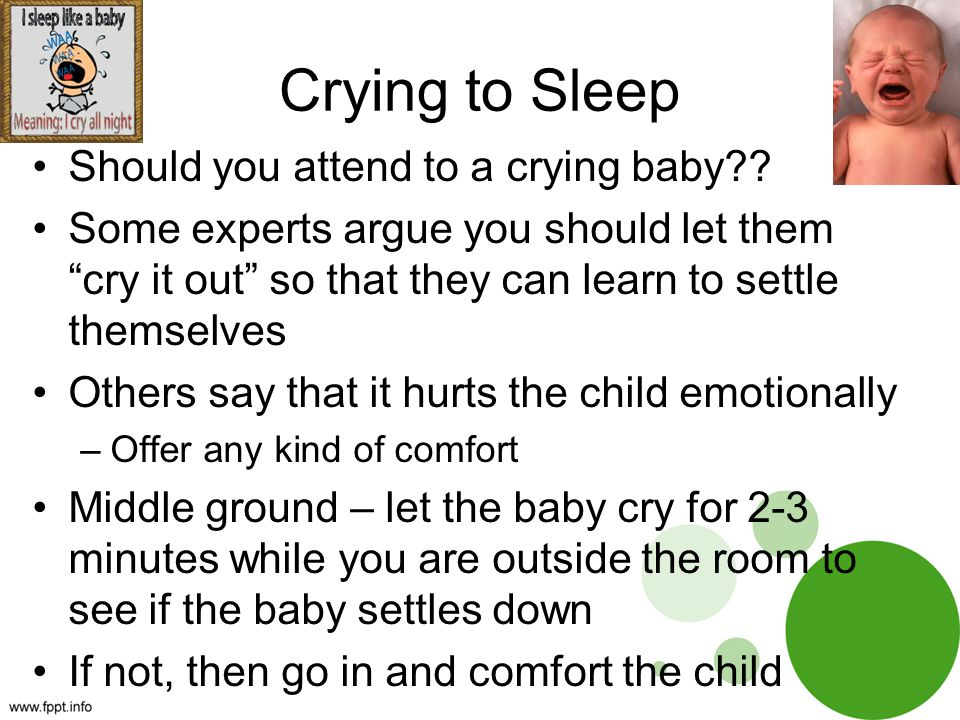 Crying to Sleep Should you attend to a crying baby