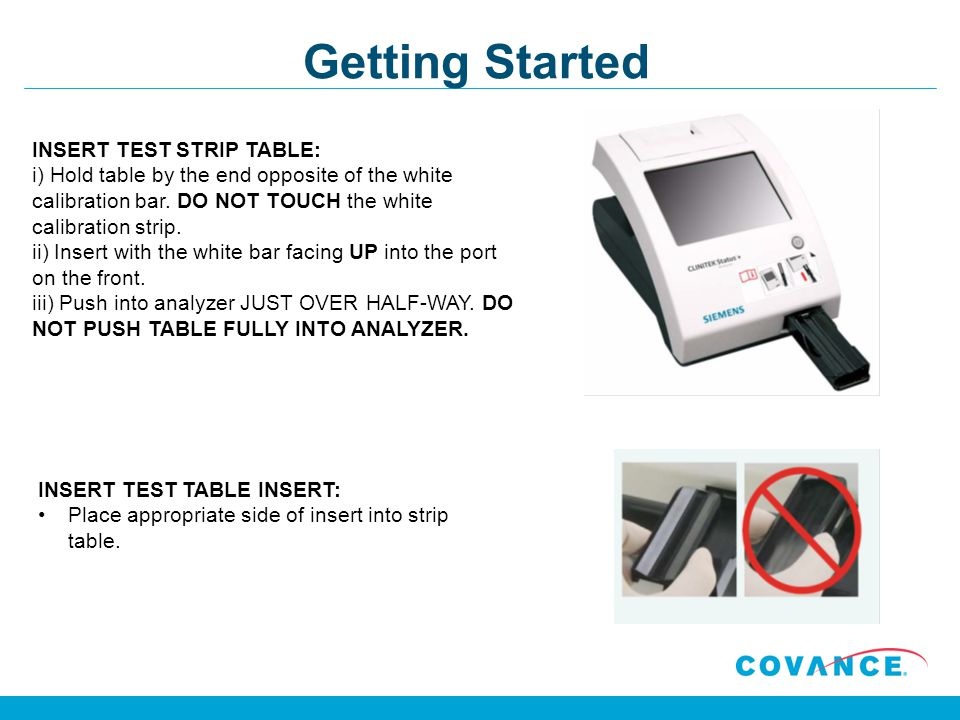 Getting Started INSERT TEST STRIP TABLE: