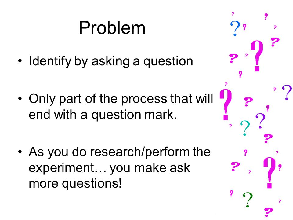 Problem Identify by asking a question