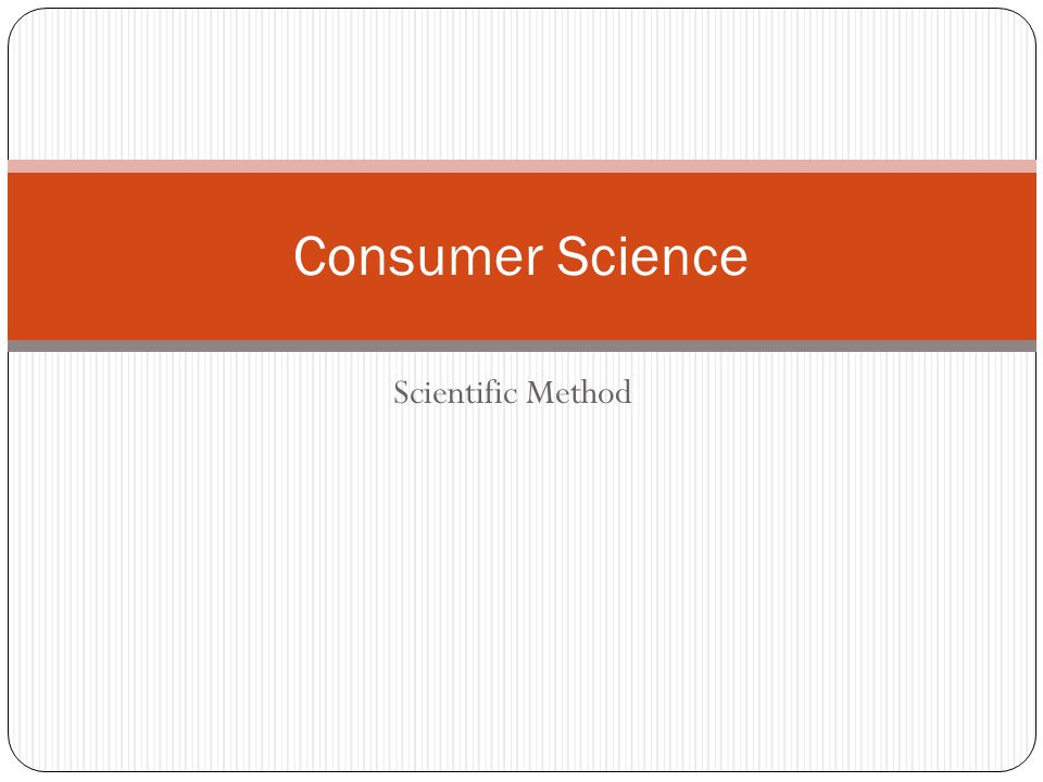 Consumer Science Scientific Method