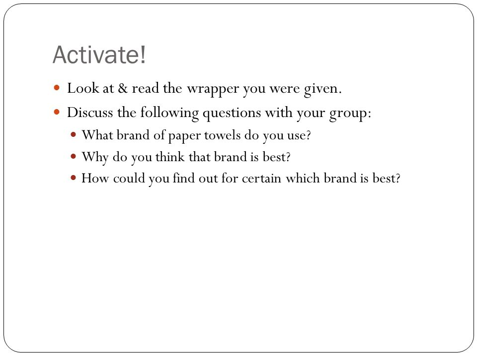 Activate! Look at & read the wrapper you were given.