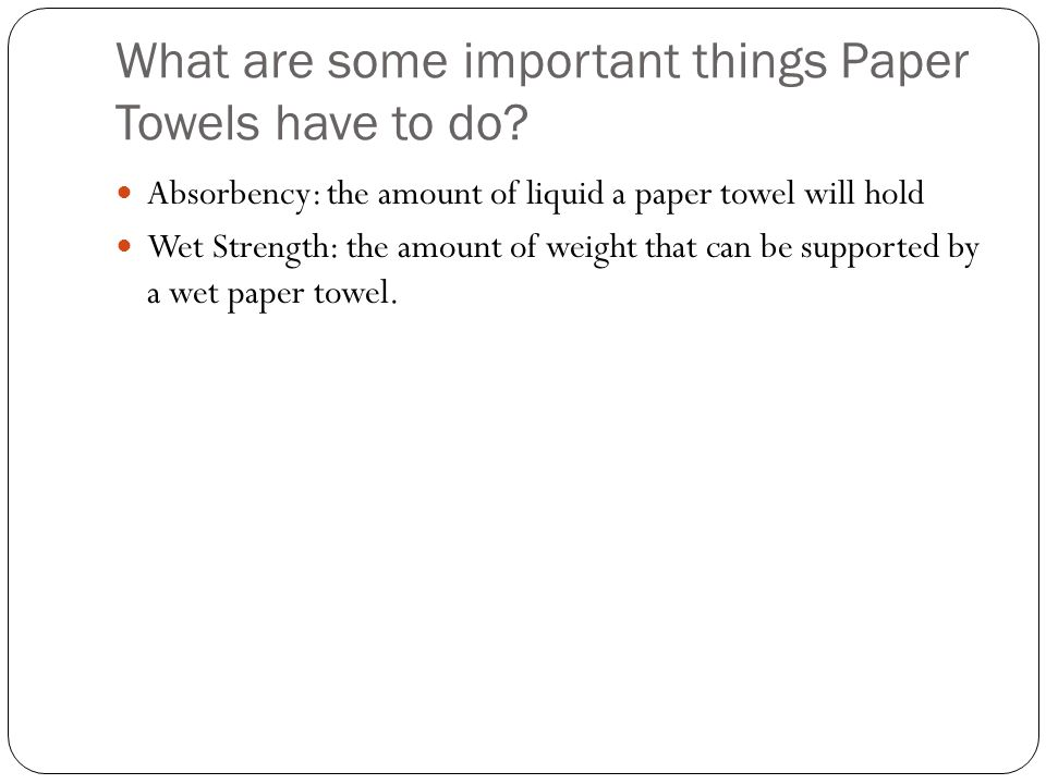 What are some important things Paper Towels have to do