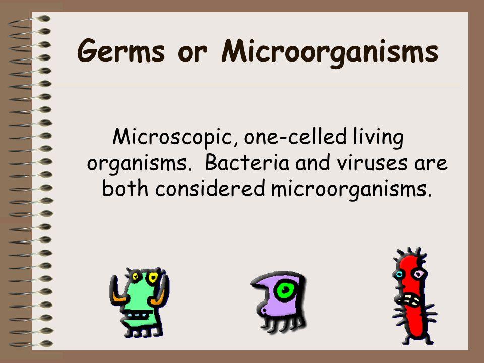 Germs or Microorganisms