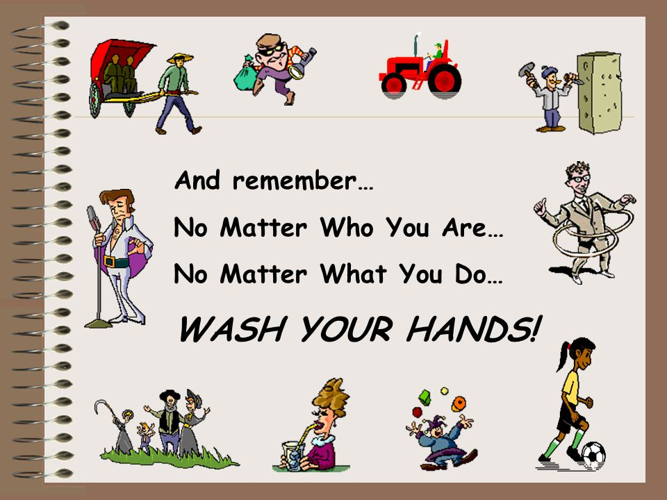 WASH YOUR HANDS! And remember… No Matter Who You Are…