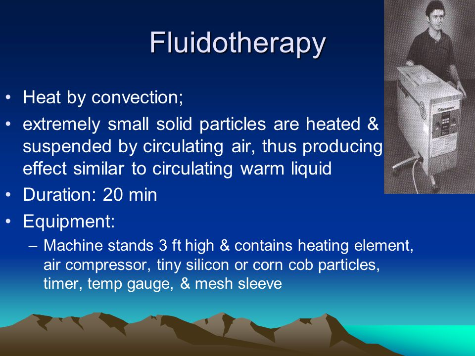 Fluidotherapy Heat by convection;