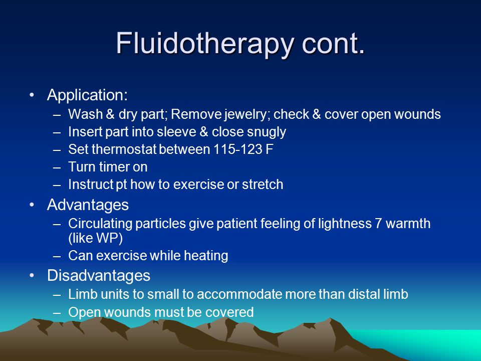 Fluidotherapy cont. Application: Advantages Disadvantages