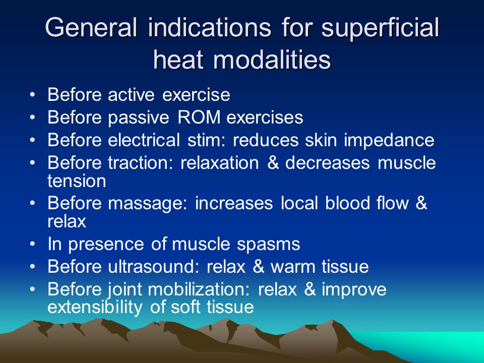 General indications for superficial heat modalities