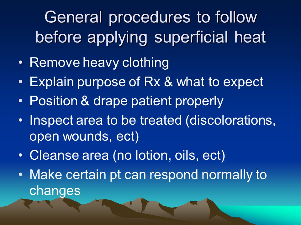 General procedures to follow before applying superficial heat