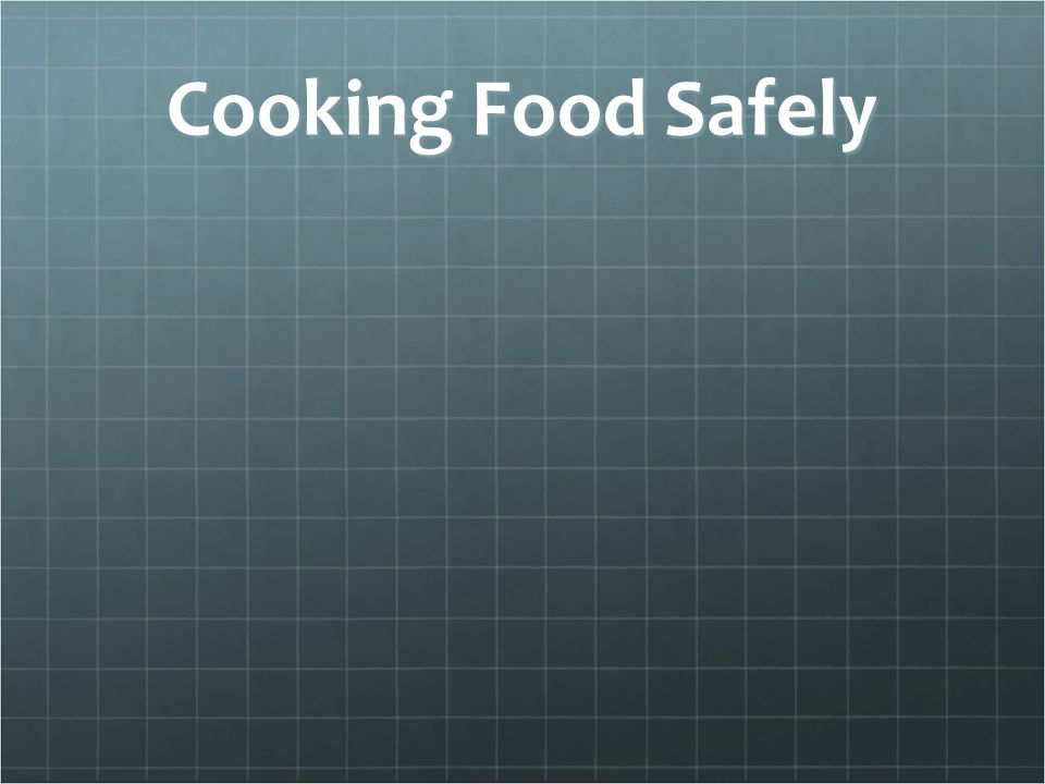 Cooking Food Safely