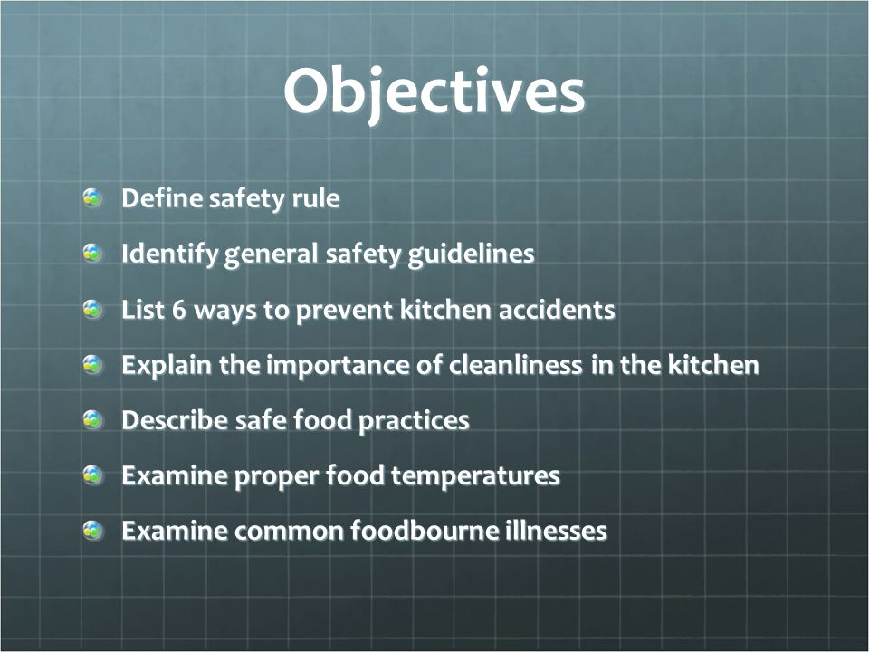 Objectives Define safety rule Identify general safety guidelines