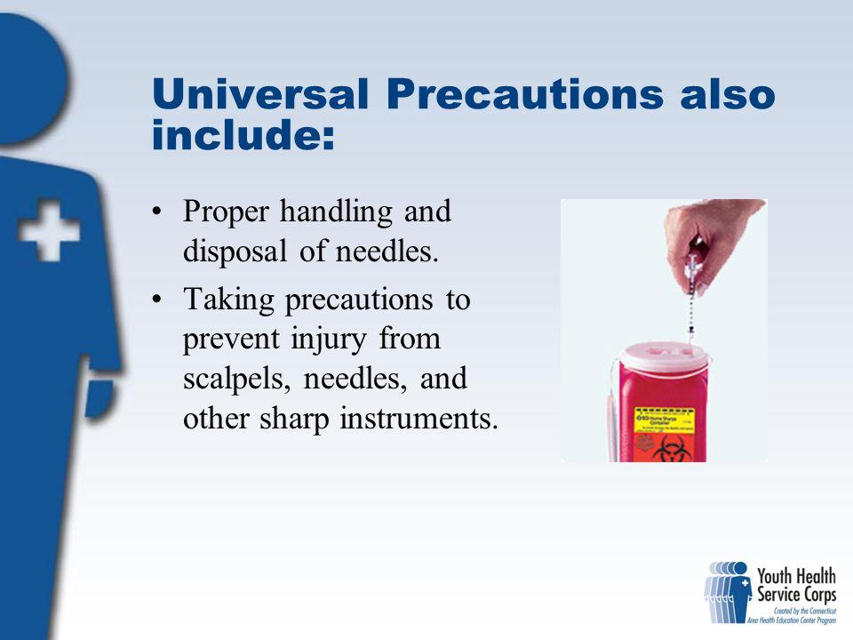 Universal Precautions also include: