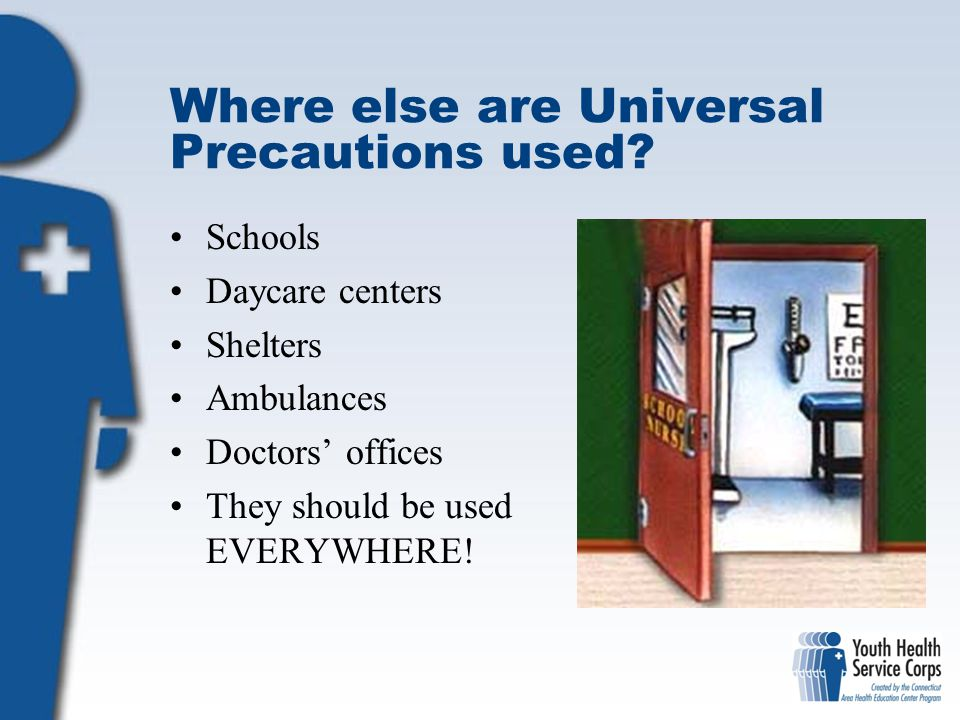 Where else are Universal Precautions used