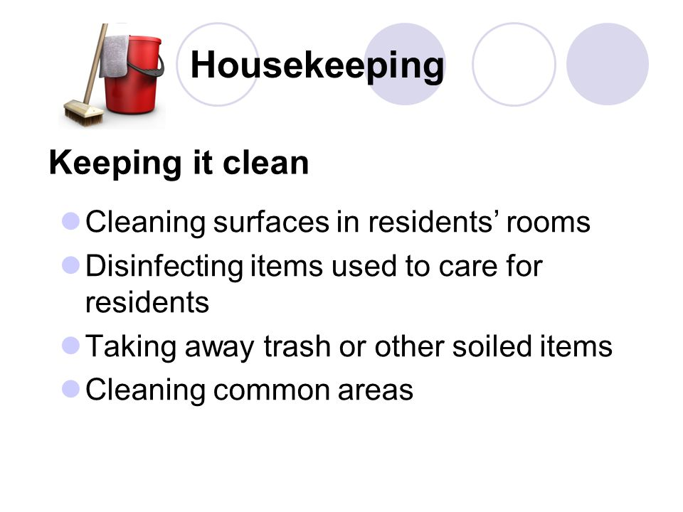 Housekeeping Keeping it clean Cleaning surfaces in residents' rooms
