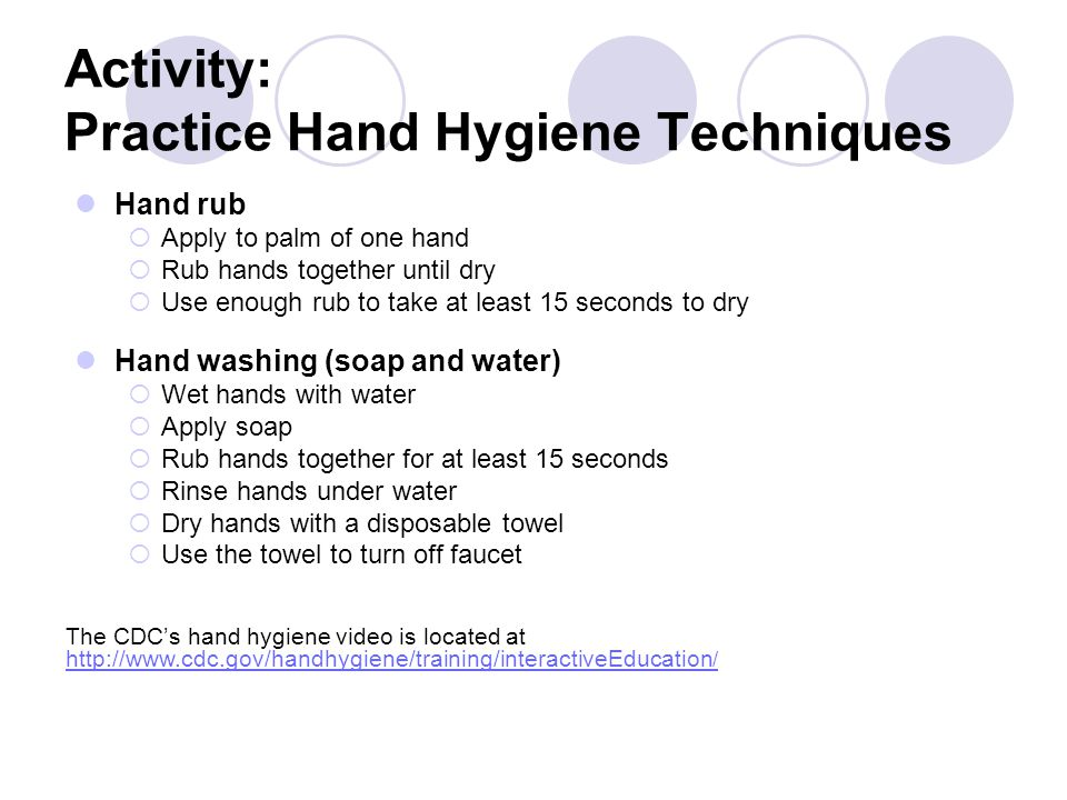 Activity: Practice Hand Hygiene Techniques