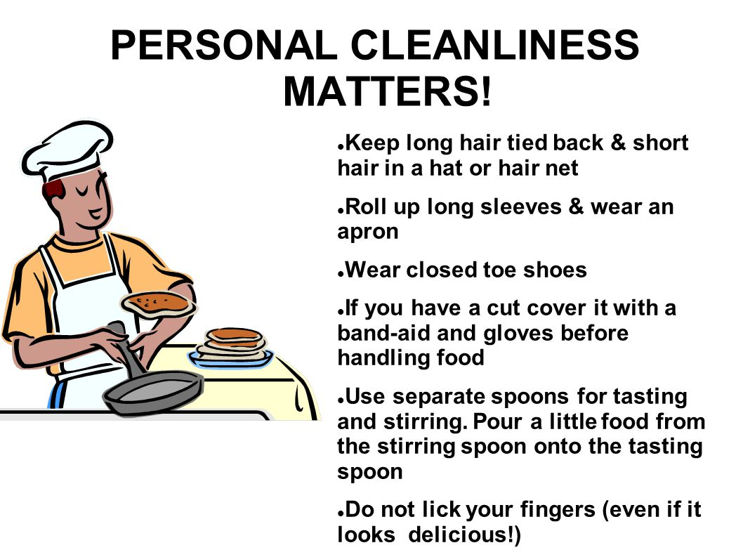 PERSONAL CLEANLINESS MATTERS!