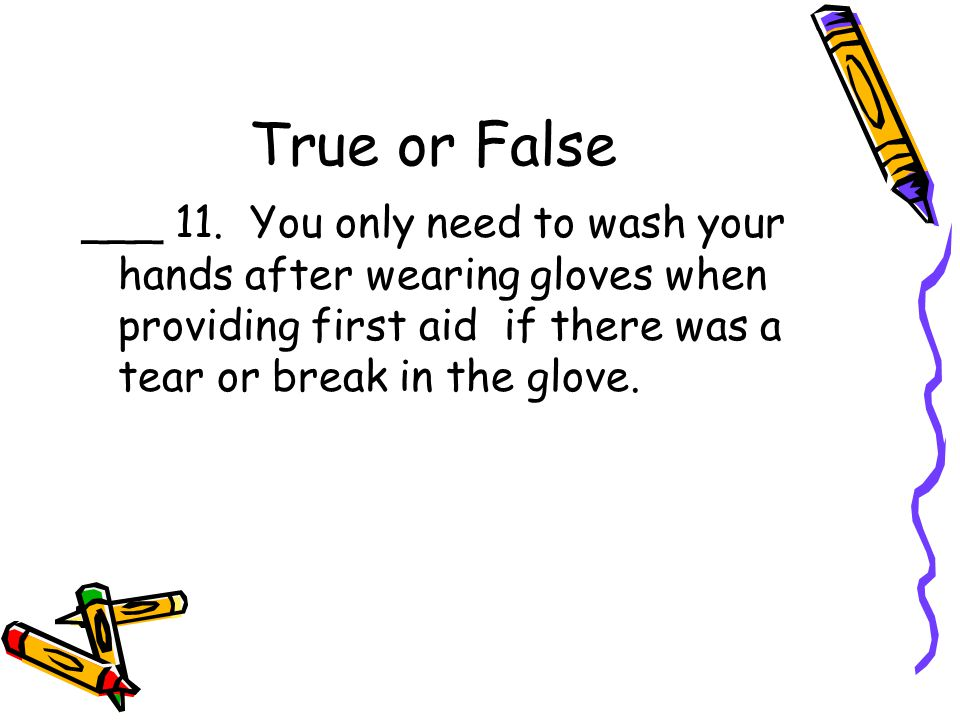 True or False ___ 11.