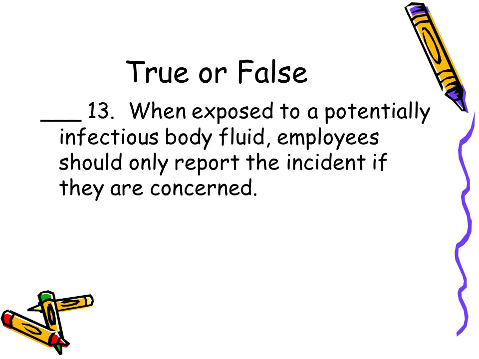 True or False ___ 13.