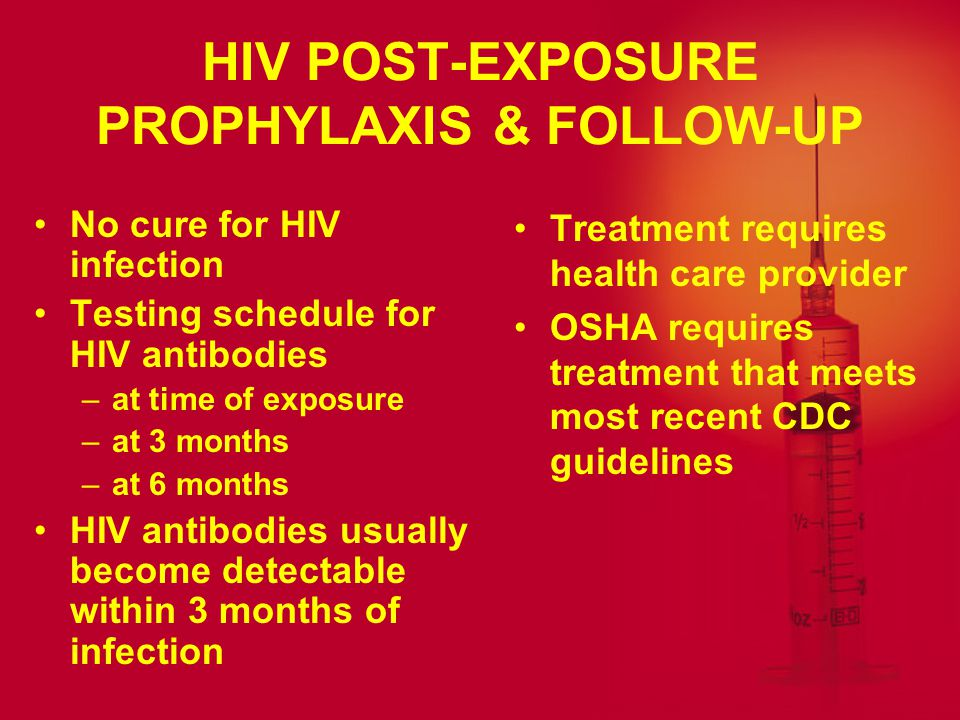 HIV POST-EXPOSURE PROPHYLAXIS & FOLLOW-UP
