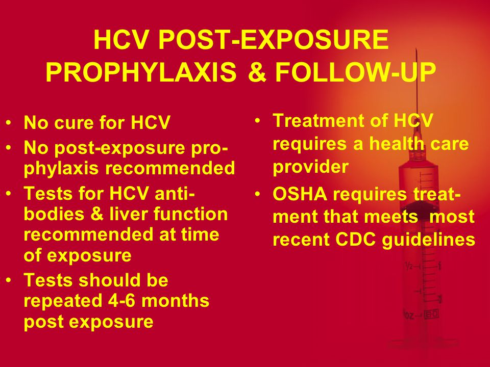 HCV POST-EXPOSURE PROPHYLAXIS & FOLLOW-UP