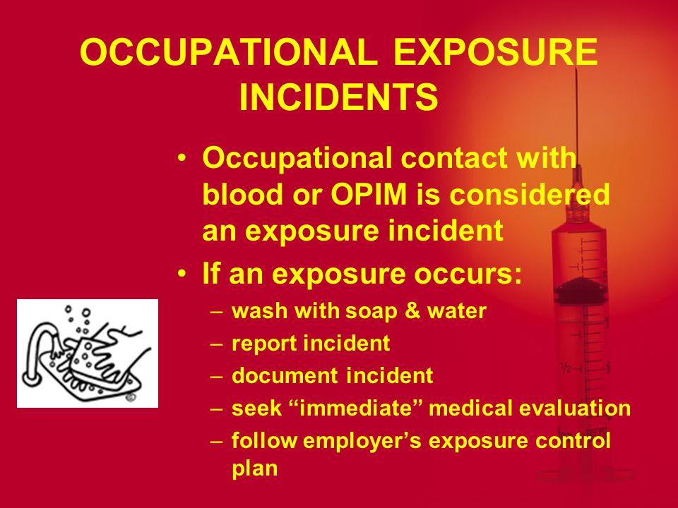OCCUPATIONAL EXPOSURE INCIDENTS
