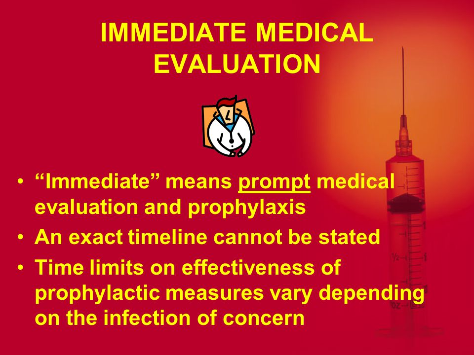 IMMEDIATE MEDICAL EVALUATION
