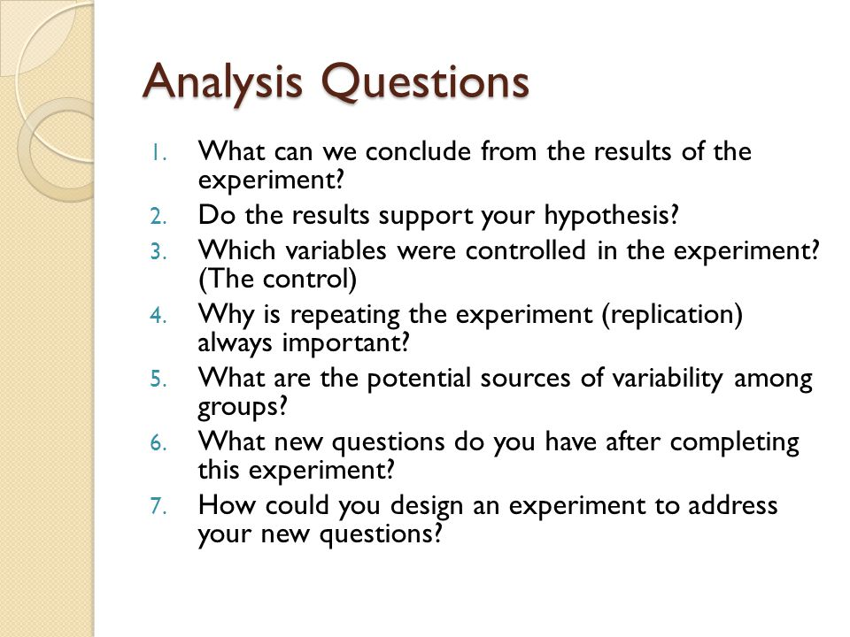Analysis Questions What can we conclude from the results of the experiment Do the results support your hypothesis