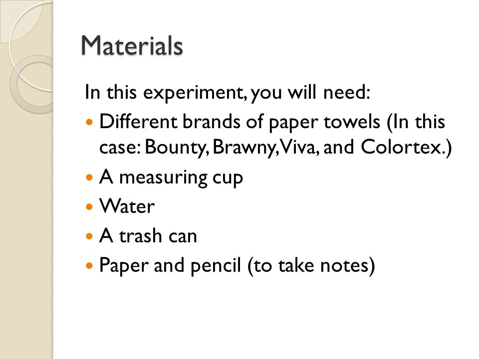Materials In this experiment, you will need: