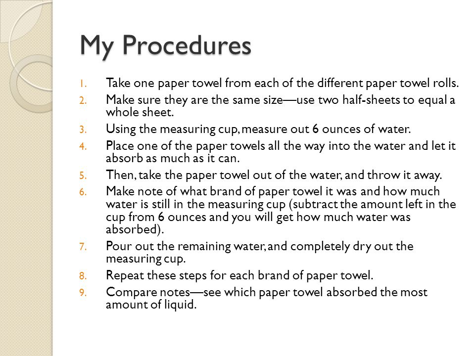 My Procedures Take one paper towel from each of the different paper towel rolls.