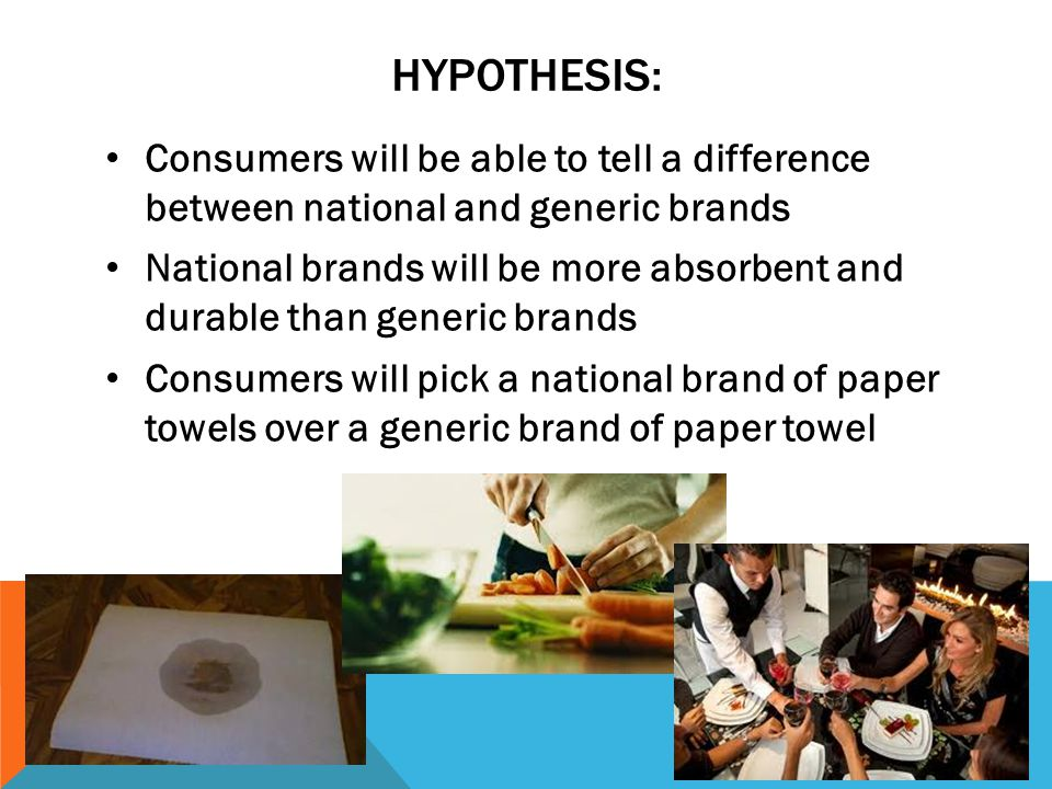 Hypothesis: Consumers will be able to tell a difference between national and generic brands.