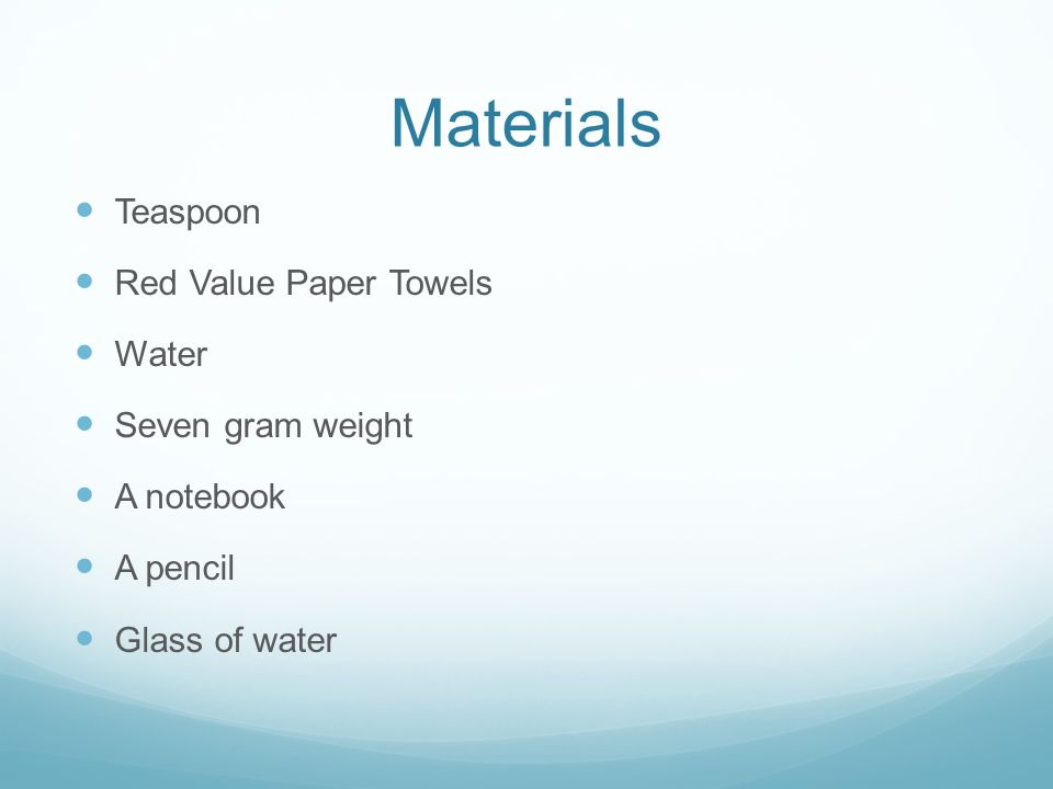 Materials Teaspoon Red Value Paper Towels Water Seven gram weight