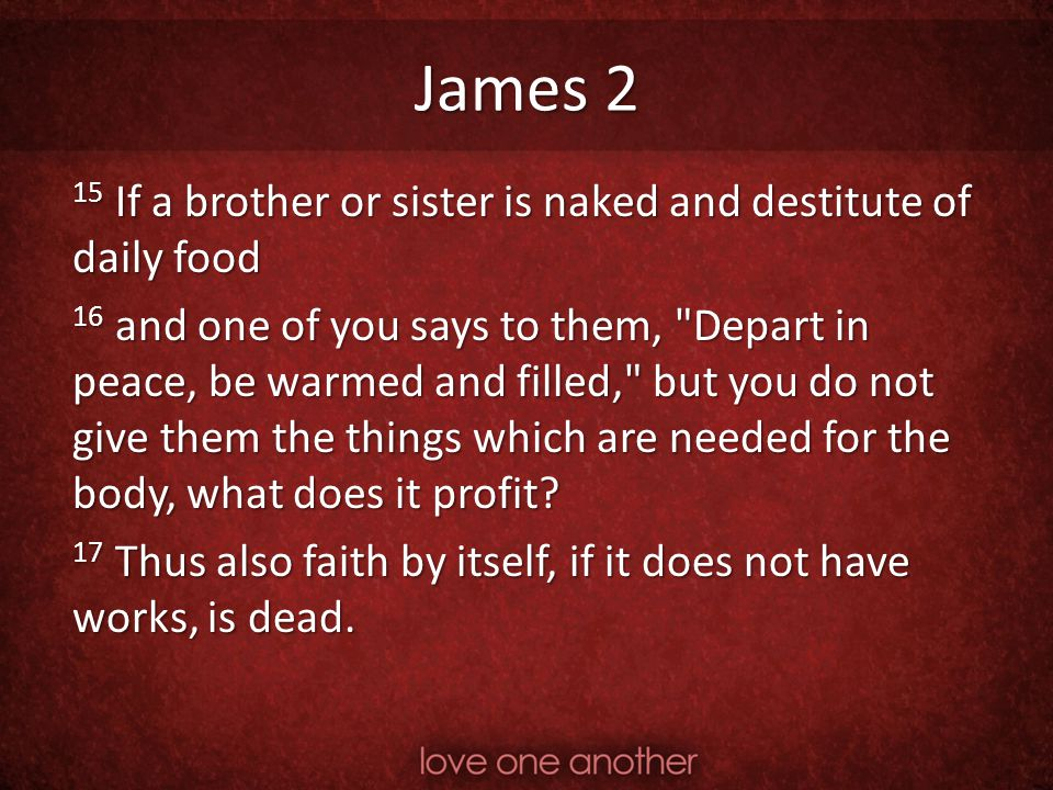 James 2 15 If a brother or sister is naked and destitute of daily food