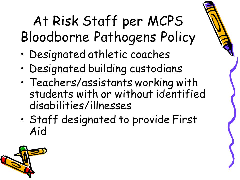 At Risk Staff per MCPS Bloodborne Pathogens Policy