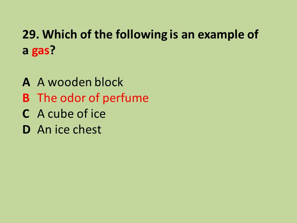 29. Which of the following is an example of a gas