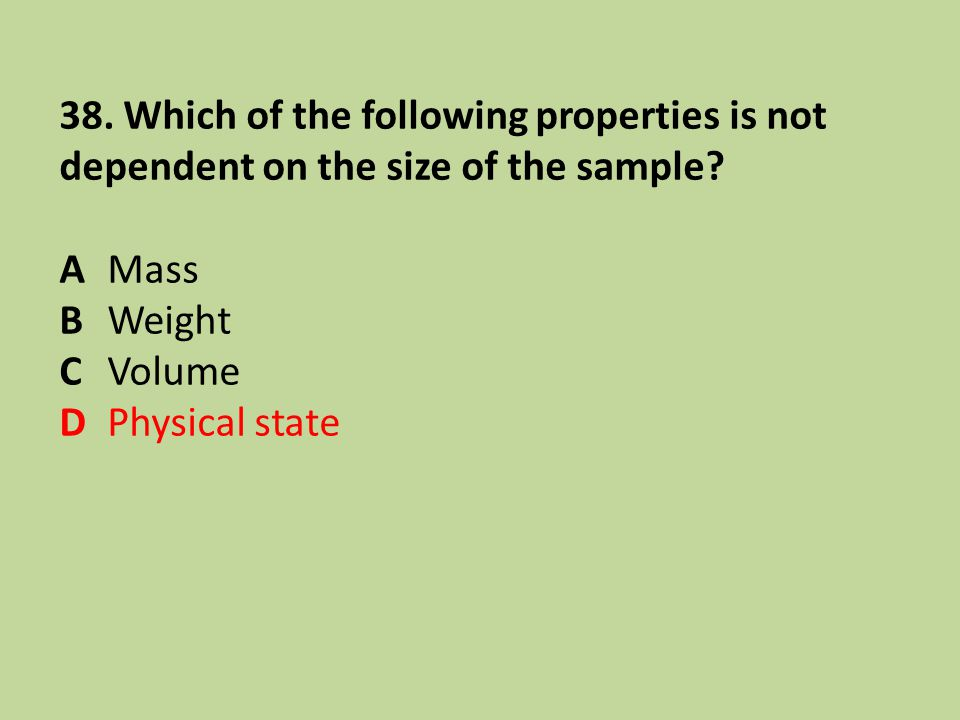38. Which of the following properties is not dependent on the size of the sample