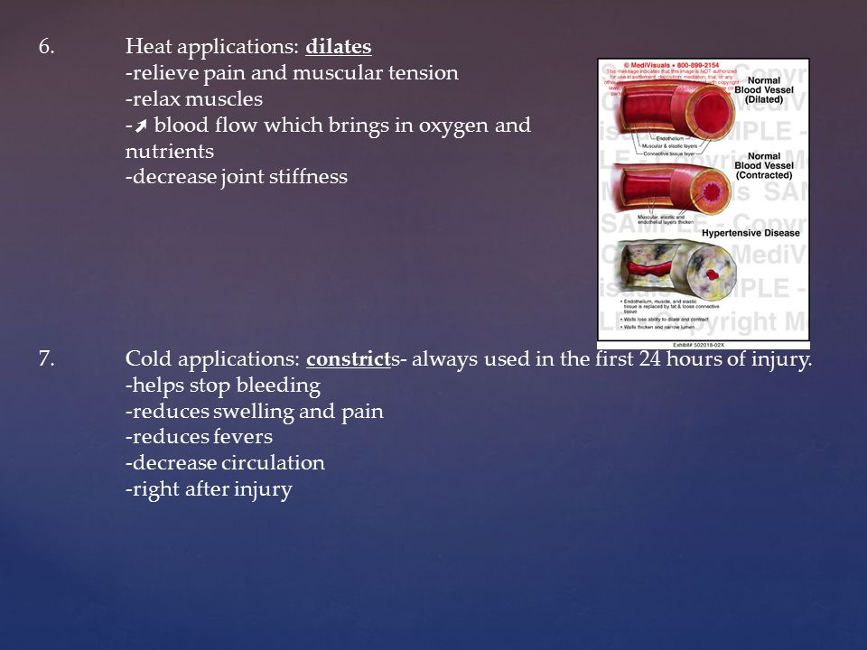 6. Heat applications: dilates