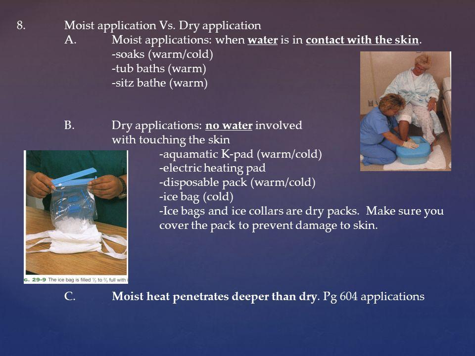 8. Moist application Vs. Dry application