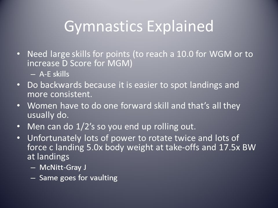 Gymnastics Explained Need large skills for points (to reach a 10.0 for WGM or to increase D Score for MGM)
