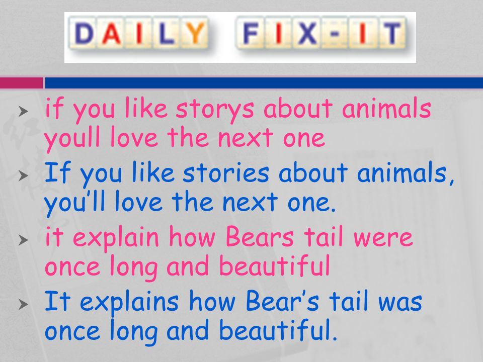 if you like storys about animals youll love the next one