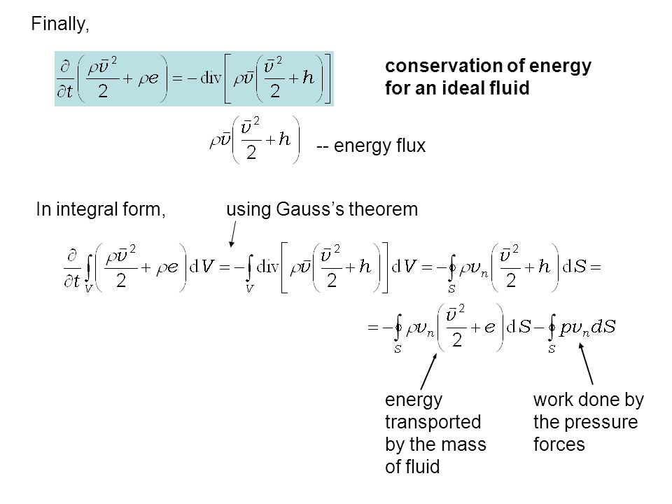 Finally, conservation of energy for an ideal fluid. -- energy flux. In integral form, using Gauss's theorem.