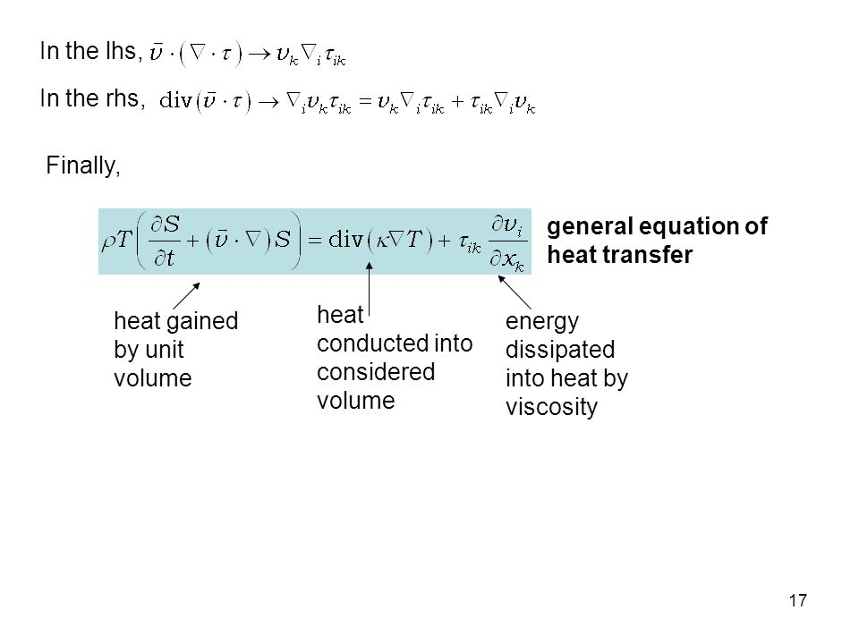 In the lhs, In the rhs, Finally, general equation of heat transfer. heat conducted into considered volume.