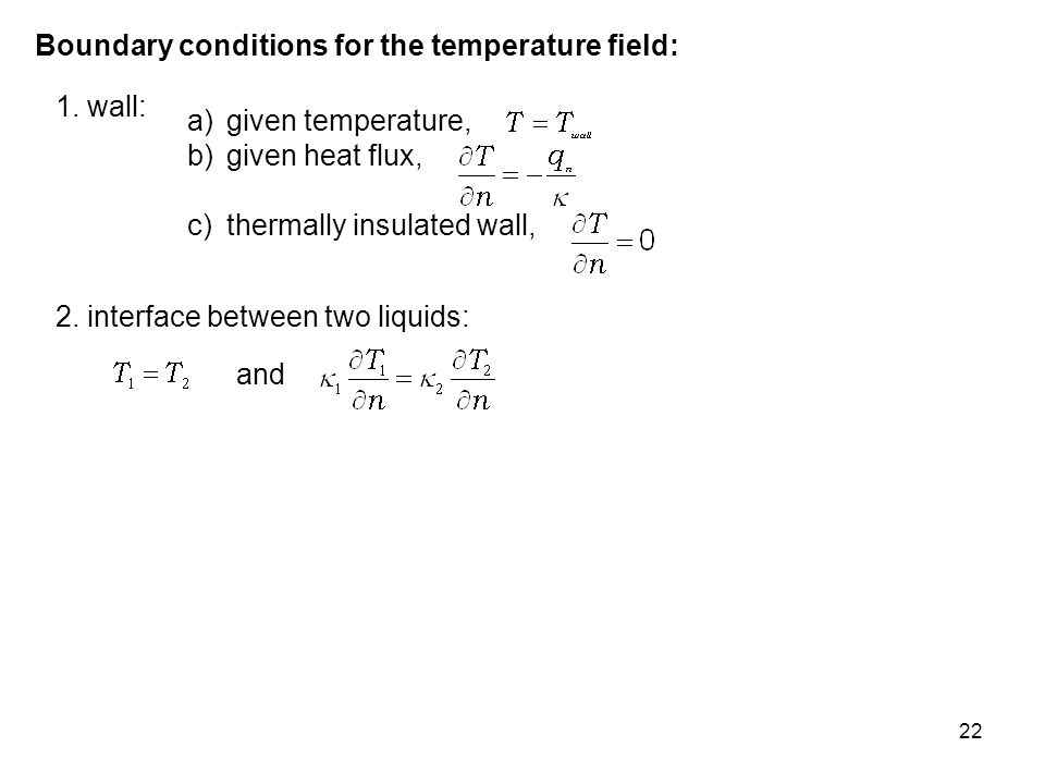 Boundary conditions for the temperature field: