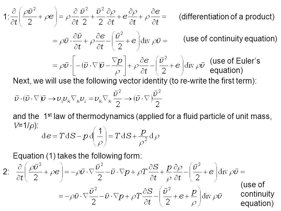 1: (differentiation of a product) (use of continuity equation) (use of Euler's equation)