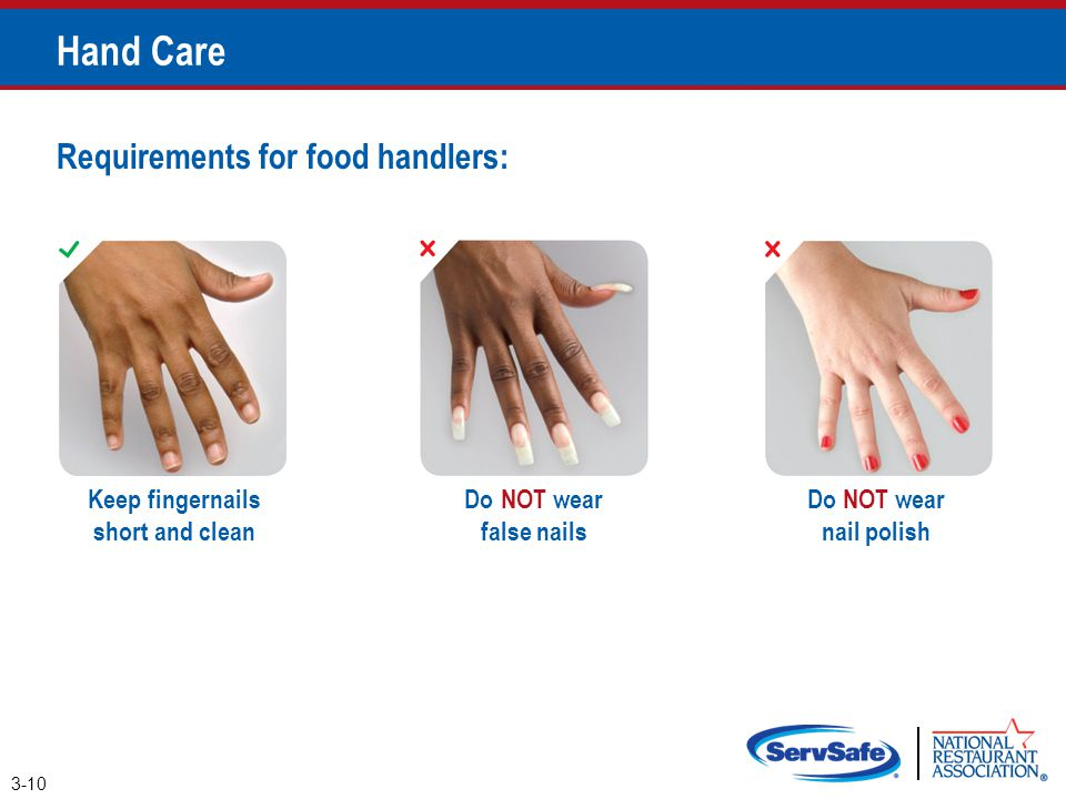 Keep fingernails short and clean
