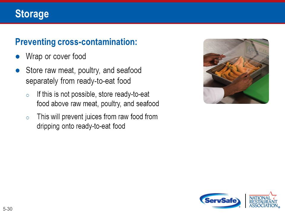Storage Preventing cross-contamination: Wrap or cover food