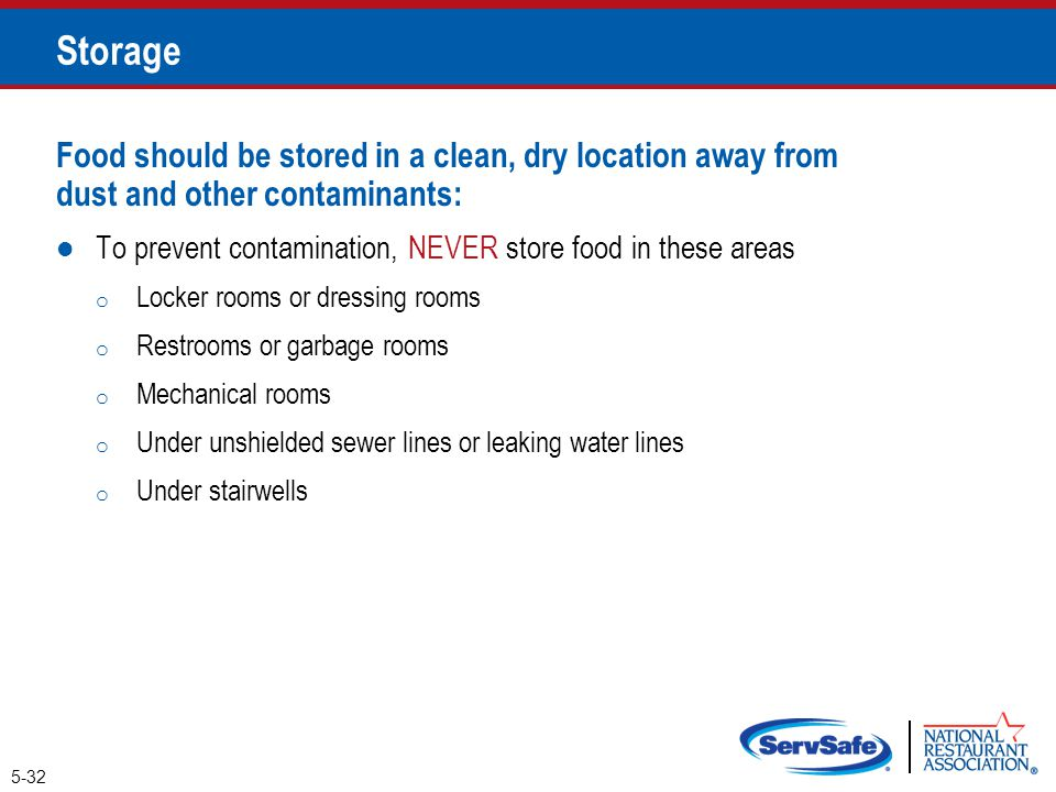 Storage Food should be stored in a clean, dry location away from dust and other contaminants: