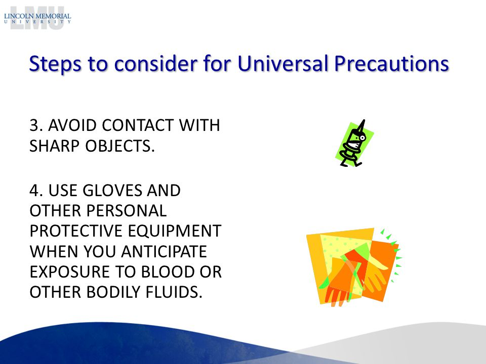 Steps to consider for Universal Precautions